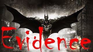 Let's Arkham Knight - Evidence