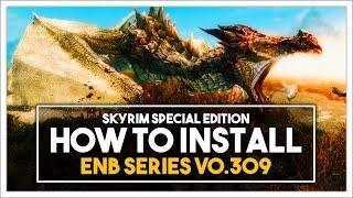 Skyrim Special Edition - How to Install ENB Series v0.309