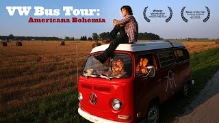 VW Bus Tour: Americana Bohemia | Feature Film Rocumentary | Matt Palka