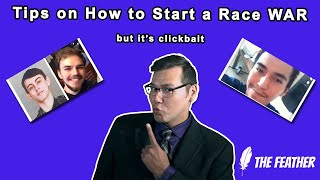 Tips On Starting A Race War But It's Clickbait