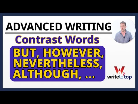 Advanced Writing: Contrast Words (but, However, Nevertheless, Although, Despite, …)