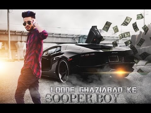 LONDE GHAZIABAD KE | SOOPER BOY | new hindi rap song 2017 | latest hindi rap song 2017