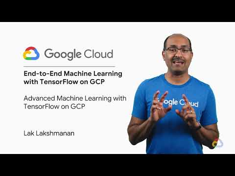 Introduction to End-to-End Machine Learning with Tensorflow from Google Cloud #2