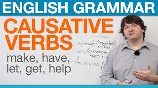 English Grammar: Causative Verbs: Make, Have, Let, Get, Help thumbnail