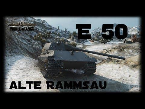 Let's Play World of Tanks   E 50   Die alte Rammsau! [ Gameplay - German - Deutsch ]