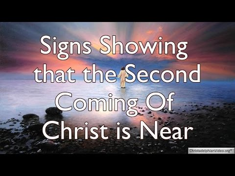 Signs Showing the 2nd Coming Of Christ is Near.