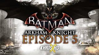 ARKHAM KNIGHT PREDICTION - Batman: Arkham Knight Story Ep. 5