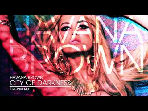 DJ HAVANA BROWN - CITY OF DARKNESS (Original Mix)