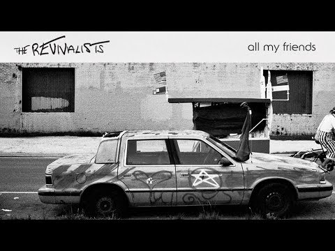 The Revivalists - All My Friends (OFFICIAL LYRIC VIDEO)