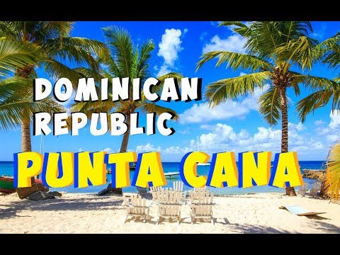Dominican Republic Punta Cana - Travel The World