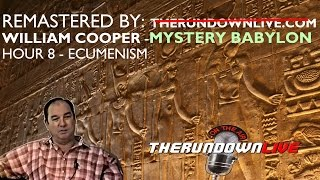 William Cooper Remastered Mystery Babylon Hour 8 Ecumenism Thumbnail