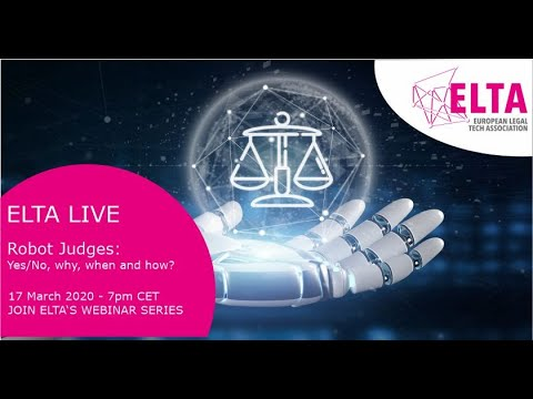 ELTA webinar series: Robot Judges: Yes/No, why, when and how?