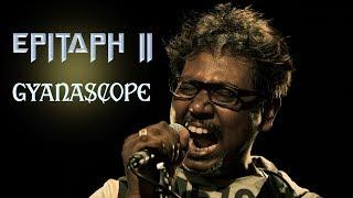Epitaph 2 I Gyanascope | Bengali Rock Song 2018