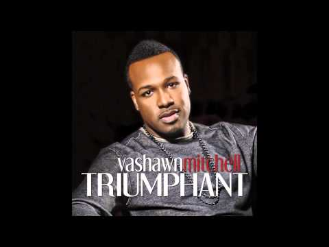 Vashawn Mitchell - Nobody Greater