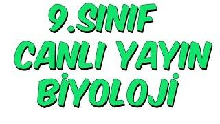 9.SINIF CANLI YAYIN BİYOLOJİ