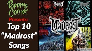 Poppitt's Corner Presents: Top 10 Madrost Songs