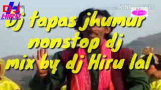 Jhumur nonstop DJ Tapas lal pur