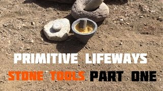 Stone Tools: Grinding Implements, (Part 1 of 3)