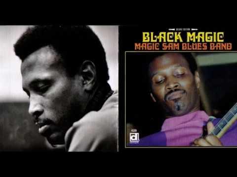 Magic Sam     ~    Black Magic  ( Full Album ) 1968