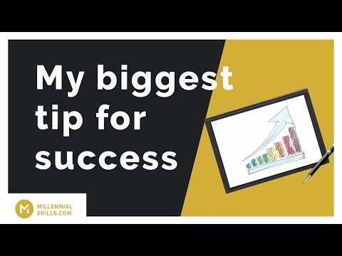 My biggest tip for success