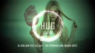 DJ Gollum feat DJ Cap  The Promiseland (Radio Edit)