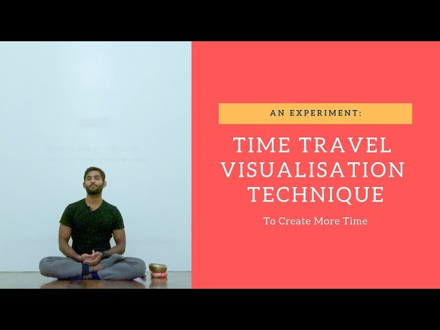 Using a Time Travel Visualisation Meditation Technique to Create More Time