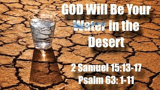2020-05-10 | God Will Be Your Water in the Desert
