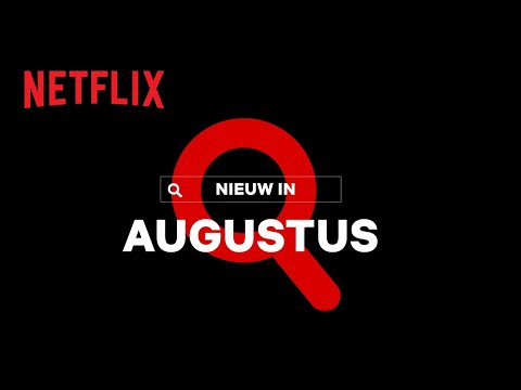 Nieuw Op Netflix | August 2020