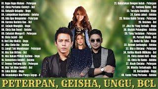 [4 in One] Peterpan, BCL, Ungu, Geisha Full Album - Kumpulan Lagu Indonesia Tahun 2000an Terbaik
