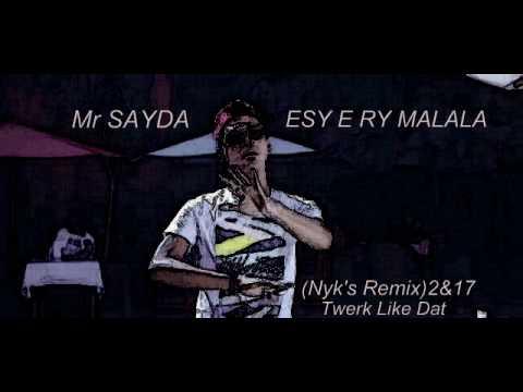 Mr SAYDA - ESY E RY MALALA (Nyk's Remix)Twerk Like Dat_2&17