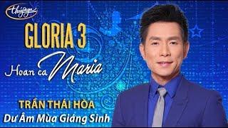 Trần Thái Hòa - Dư Âm Mùa Giáng Sinh (Ngân Giang) GLORIA 3