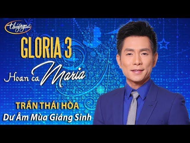 Gloria 3 | Trần Thái Hòa - Dư Âm Mùa Giáng Sinh