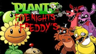 Repeat youtube video Plants Vs Five Nights At Freddys