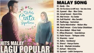 18 Lagu Baru Melayu Terkini 2018 -  Lagu Melayu Best Giler | OST. TAK ADA CINTA SEPERTIMU