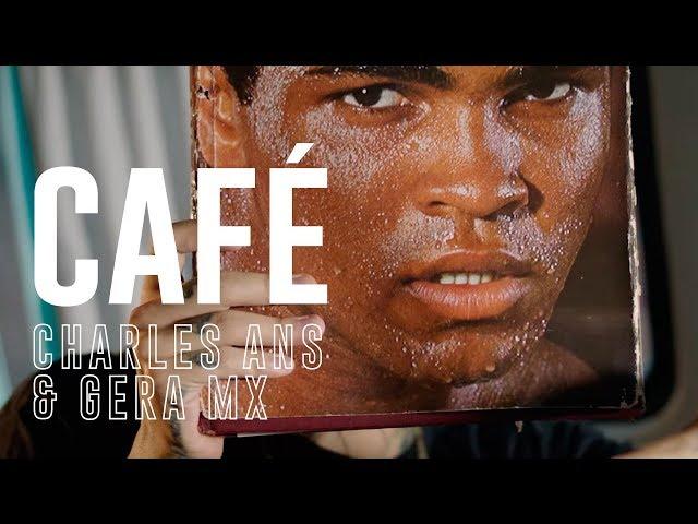 CHARLES ANS & GERA MXM – CAFÉ (PROD. ISAAC H, ODIN PARADA & DJ ZERO)
