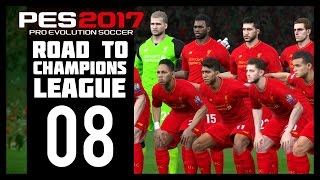 Pro Evolution Soccer 2017 - Liverpool Road To Champions League - Part 8 (PES 2017 - PS4)