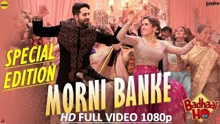 Morni Banke | HD Sound Effects | Badhaai Ho | 1080p Video Song | Guru | Neha K | Ayushmann | Sanya