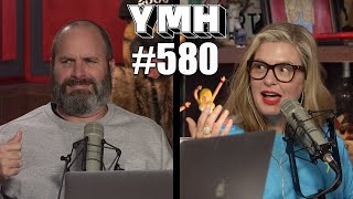 Your Mom's House Podcast - Ep. 580
