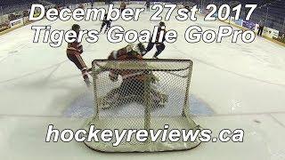 December 27st 2017 Tigers, I get destroyed... Hockey Goalie GoPro
