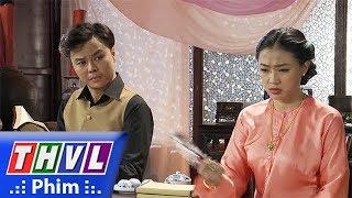 THVL | Phận làm dâu - Tập 8[1]: Loan tức giận vì Tài ăn xài phung phí và xem thường anh trai
