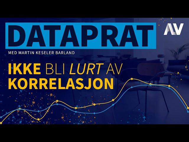 DataPrat | Ikke bli lurt av korrelasjon. [Episode 5]