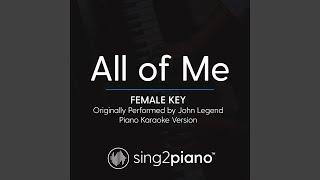 All Of Me Female Key Originally Performed By John Legend Piano Karaoke Version