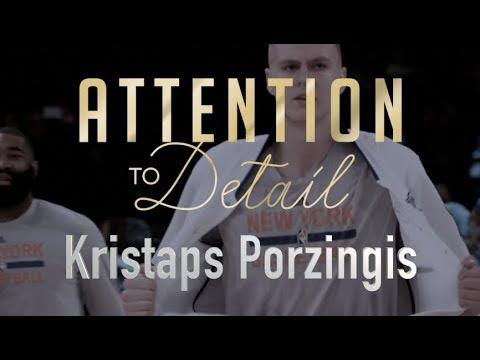 Attention to Detail: Kristaps Porzingis