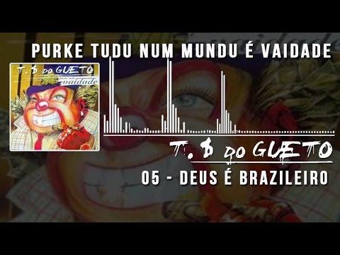 05 Deus é Brazileiro Trilha Sonora do Gueto