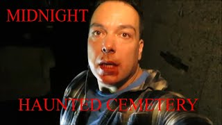 """MIDNIGHT at a Haunted Cemetery """"WARNING THIS IS TERRIFYING"""""""