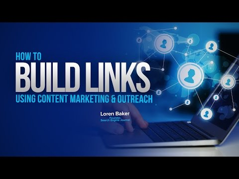 #SEJThinktank: How to Build Links using Content Marketing & Outreach w/ Loren Baker