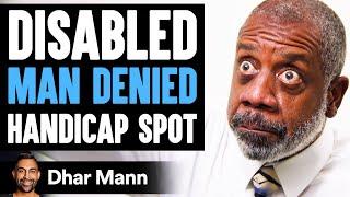 DISABLED Man DENIED Handicap Spot, What Happens Is Shocking | Dhar Mann