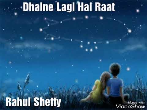 Dhalne Lagi Hai Raat   Unplugged Version   Rahul Shetty   Inteha ❤️🎤🎤🎤❤️