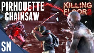Pirhouette Chainsaw! - Killing Floor 2 - Solo Gameplay