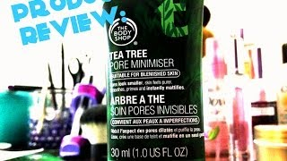 product Review: Body Shop Tea Tree Pore Minimiser  DomoJanee